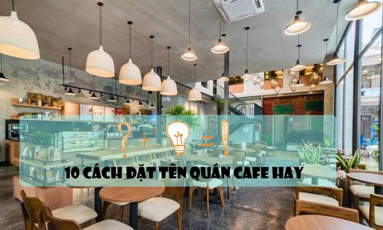 Cách đặt tên cho quán cafe