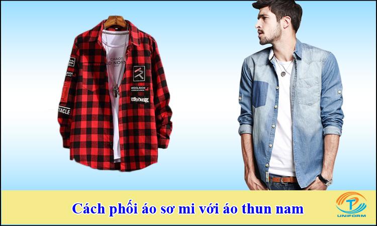Cách phối áo sơ mi và áo thun cho nam
